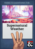 Three Suggestions for Supernatural Weather