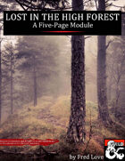 Lost in the High Forest:  A Five-Page Module