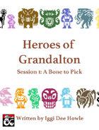 Heroes of Grandalton 1: A Bone to Pick