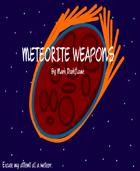 Meteorite Weapons