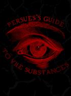 Perseus's Guide to Vile Substances