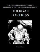 The Civilized Adventurer\'s Guide to the Inhabitants of a Duergar Fortress