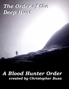 Order of the Deep Hunt -- Blood Hunter Class Option