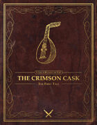 The Crimson Cask - A Tale of Bentaven the Bard (The First Tale)