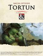 Racial Options: Tortun