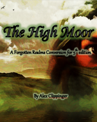 The High Moor: A Forgotten Realms Conversion for 5E