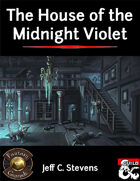 The House of the Midnight Violet - Fantasy Grounds