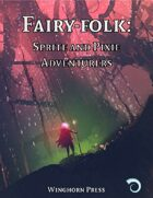 Fairy-folk: Sprite and Pixie Adventurers