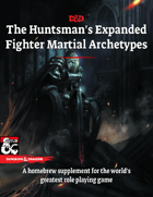 The Huntsman's Expanded Fighter Martial Archetypes