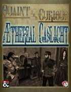 Æthereal Gaslight - Steampunk Characters, Magic & Monsters (5e)