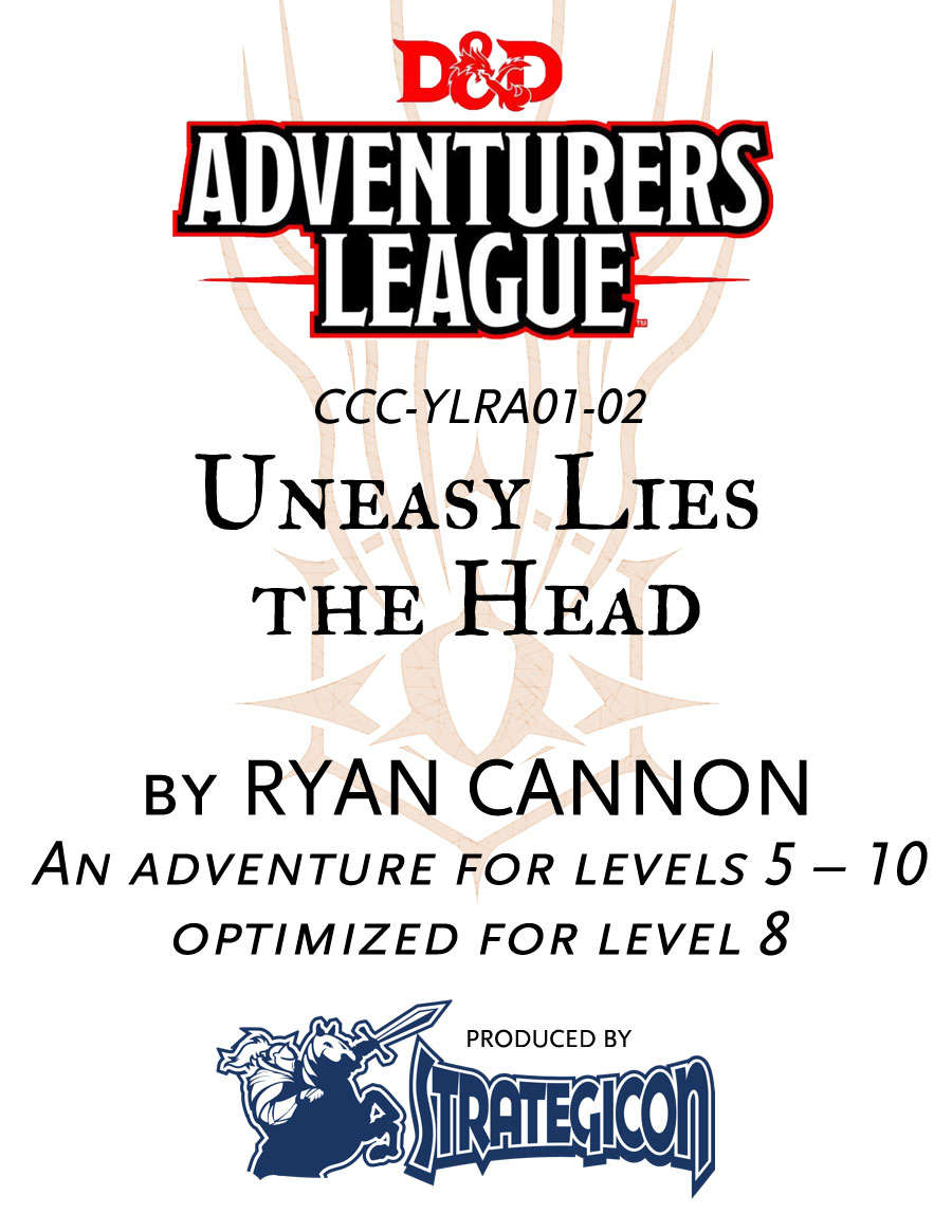 CCC-YLRA01-02 Uneasy Lies the Head
