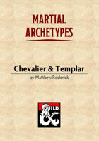 Martial Archetypes: Chevalier and Templar