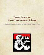 Divine Domains: Adventure, Animal, & Love