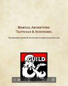 Martial Archetypes: Tactician & Scoundrel