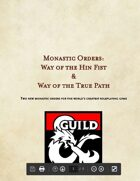Monastic Orders: Way of the Hin Fist & Way of the True Path