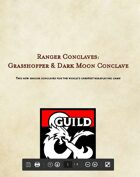 Ranger Conclaves: Grasshopper & Dark Moon Conclaves