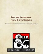 Roguish Archetypes: Ninja & Cult Fanatic