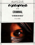Character Spotlight on the Criminal: A Friend in Need