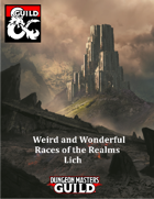 Weird & Wonderful Races of the Realms: Lich