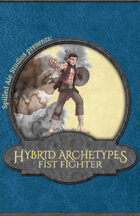 Hybrid Archetypes: Fist Fighters