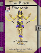 99 Cent Adventures - Villainous Villain - The Black Pharaoh