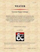 Sorcerous Origin: Weaver
