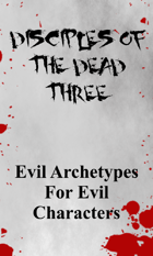 Disciples of The Dead Three - 3 Evil Archetypes