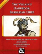 The Villain's Handbook: The Barbarian Chief