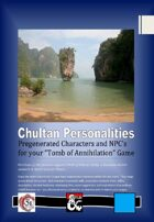 "Chultan Personalities: Pregenerated Characters and NPC's for your ""Tomb of Annihilation"" Game"