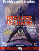 Breaker of Chains: An Adventure for Levels 6-8