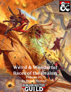 Weird & Wonderful Races of the Realms: Volume #1