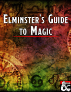 Elminster's Guide to Magic