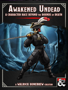 {WH} Awakened Undead! A character race with six subraces: Skeletons, Ghosts, Revenants, Ghouls, Mummies, and Necropolitans!