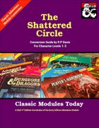 Classic Modules Today: The Shattered Circle (5e)