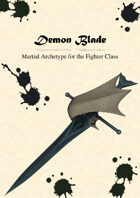 Demon Blade - A martial Archetype  for the Fighter Class.