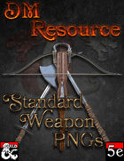 DM Resource - Standard Weapons