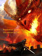 Reputation system for 5th edition of D&D