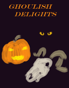 Ghoulish Delights: Three New Creatures