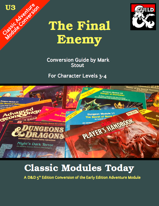 Classic Modules Today: U3 The Final Enemy (5e) - Dungeon