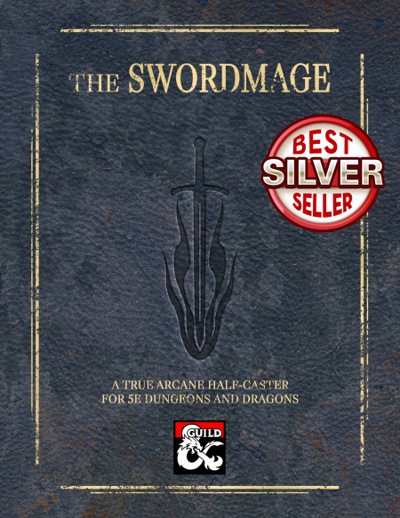 The Swordmage, A True Arcane Half-Caster for 5e - Dungeon