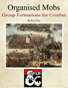 Organised Mobs – Group Formations for Combat