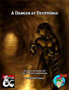 A Danger at Deepforge