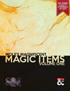 Mole's Magnificent Magic Items Volume 1