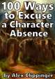 100 Ways to Excuse a Character Absence