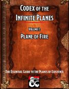 Codex of the Infinite Planes Vol 1 Plane of Fire
