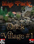 Map Pack - Dock Village #1