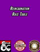 Reincarnation Race Table