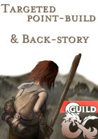 Targeted Point Build & Back-story