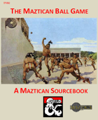 TWR2 The Maztican Ball Game