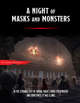 A Night of Masks and Monsters